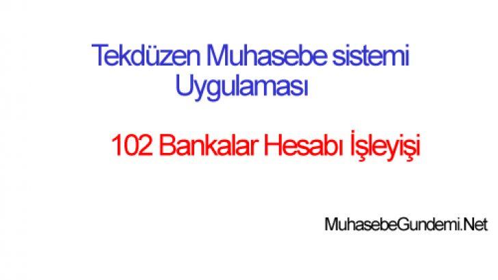 102 Bankalar Hesabı İşleyişi